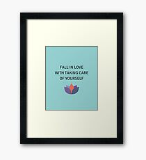 Fall in Love with Taking Care of Yourself Framed Print