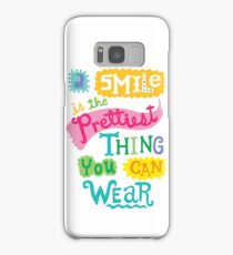 Smile is the Prettiest Thing You Can Wear Samsung Galaxy Case/Skin