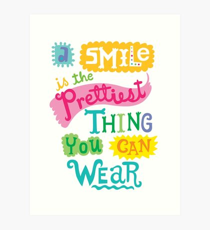 Smile is the Prettiest Thing You Can Wear Art Print