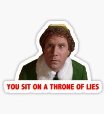 You sit on a throne of lies! Sticker
