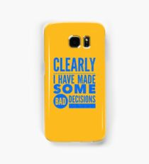 Clearly I Have Made Some Bad Decisions  Samsung Galaxy Case/Skin