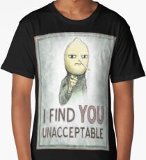 I FIND YOU UNACCEPTABLE Long T-Shirt