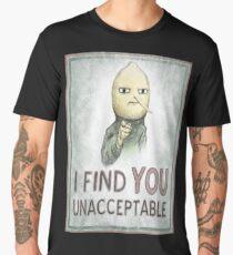 I FIND YOU UNACCEPTABLE Men's Premium T-Shirt