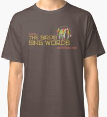 Tiki Room-Where the Birds Sing Words Classic T-Shirt