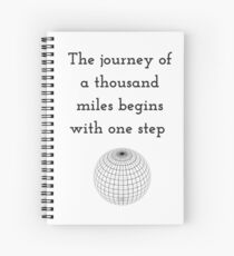 The journey of a thousand miles begins with one step Spiral Notebook