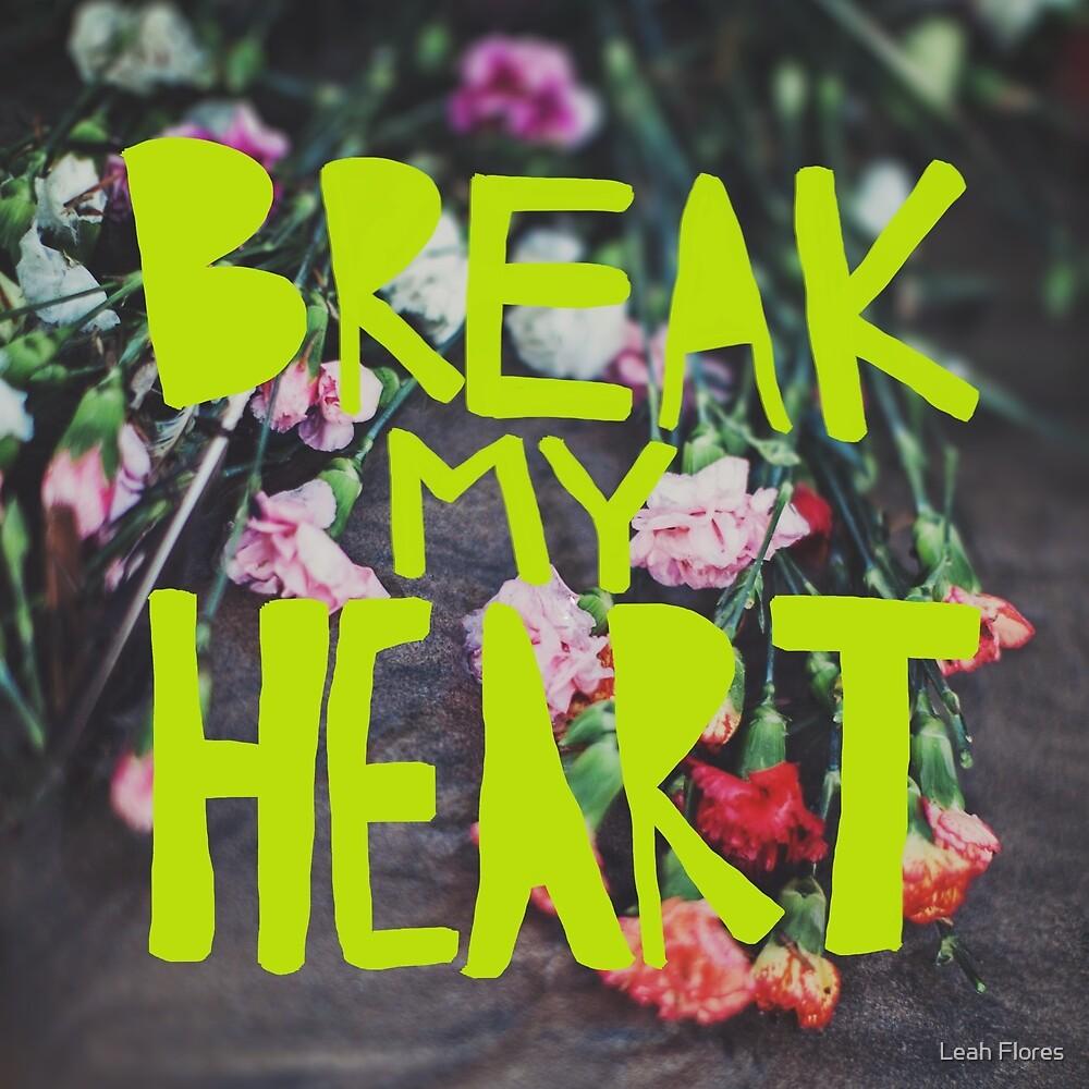 Break My Heart by Leah Flores