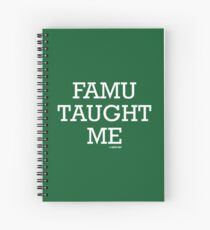 FAMU Taught Me Spiral Notebook