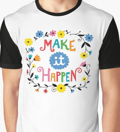 Make it Happen Graphic T-Shirt