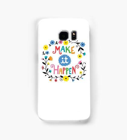 Make it Happen Samsung Galaxy Case/Skin