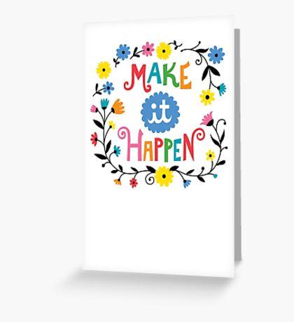 Make it Happen Greeting Card