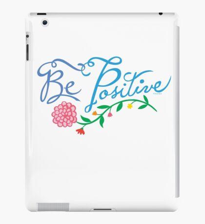 Be Positive iPad Case/Skin