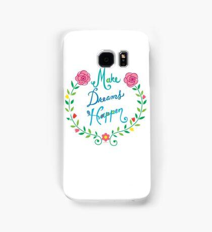 Make Dreams Happen Samsung Galaxy Case/Skin