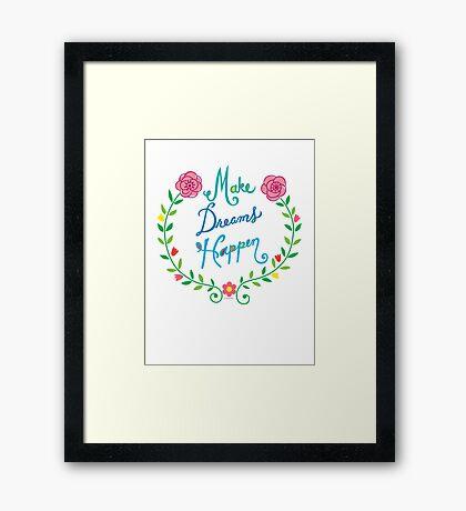 Make Dreams Happen Framed Print