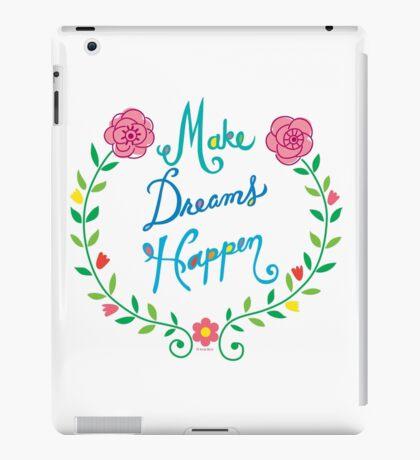 Make Dreams Happen iPad Case/Skin
