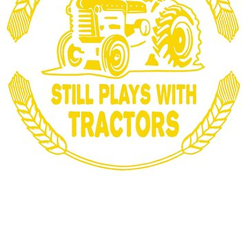 Still Plays With Tractors by putriShop