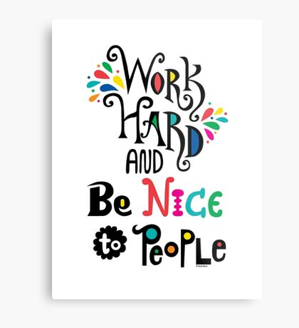 Work Hard & Be Nice To People  Metal Print