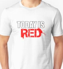 Today is Red T-Shirt