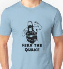 Fear The Quake Unisex T-Shirt