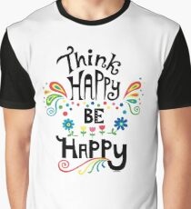 Think Happy Be Happy Graphic T-Shirt