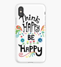 Think Happy Be Happy iPhone Case/Skin
