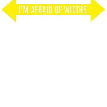 Afraid of Widths Loose by fitriShop