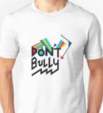 Don't Bully Unisex T-Shirt