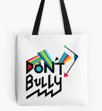 Don't Bully Tote Bag