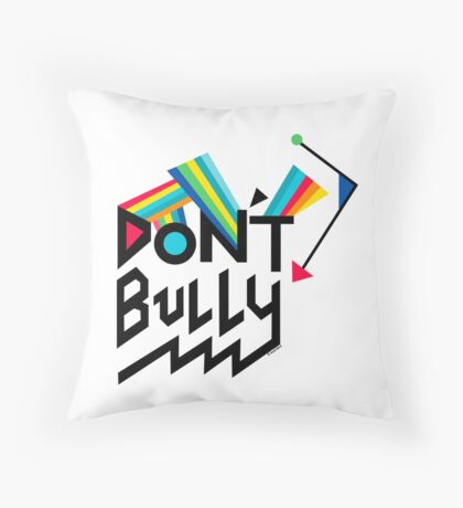 Don't Bully Throw Pillow