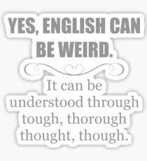 ENGLISH CAN BE WEIRD Sticker
