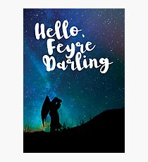 Hello, Feyre Darling - ACOMAF Photographic Print