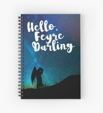 Hello, Feyre Darling - ACOMAF Spiral Notebook