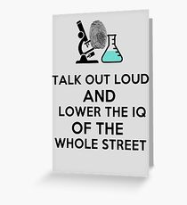 Lower the IQ of the whole street. Greeting Card