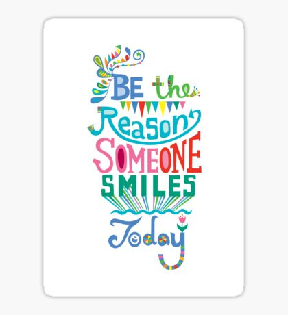 Be the Reason Someone Smile Today hand drawn type. © Andi Bird  All Rights Reserved Sticker