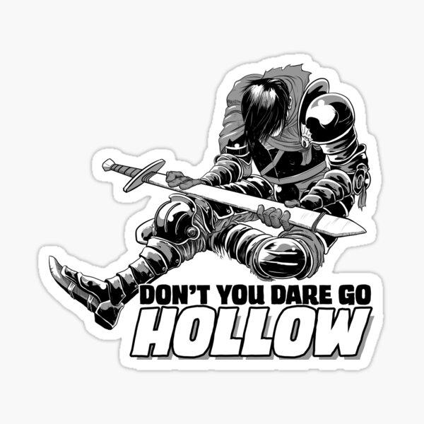 Don't You Dare Go Hollow Sticker