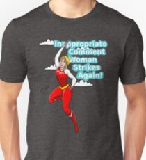 Inappropriate Comment Woman Strikes Again! Unisex T-Shirt
