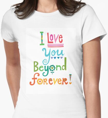 I Love You Beyond Forever - white T-Shirt