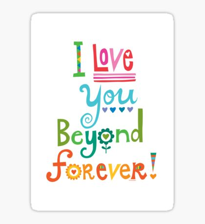 I Love You Beyond Forever - white Sticker