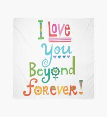 I Love You Beyond Forever - white Scarf