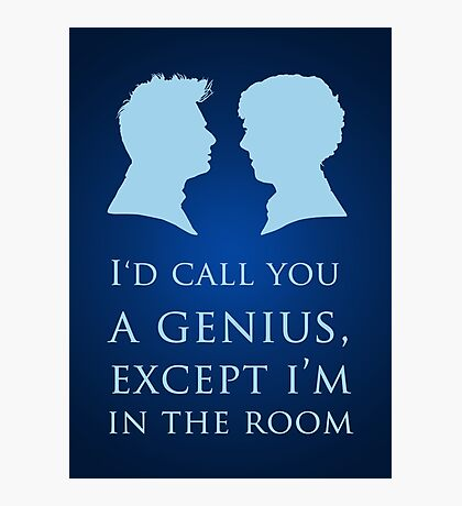 I'd Call You A Genius II Photographic Print