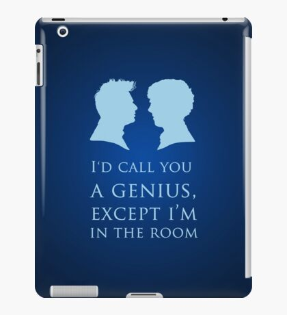 I'd Call You A Genius II iPad Case/Skin