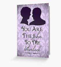 The John To My Sherlock Greeting Card