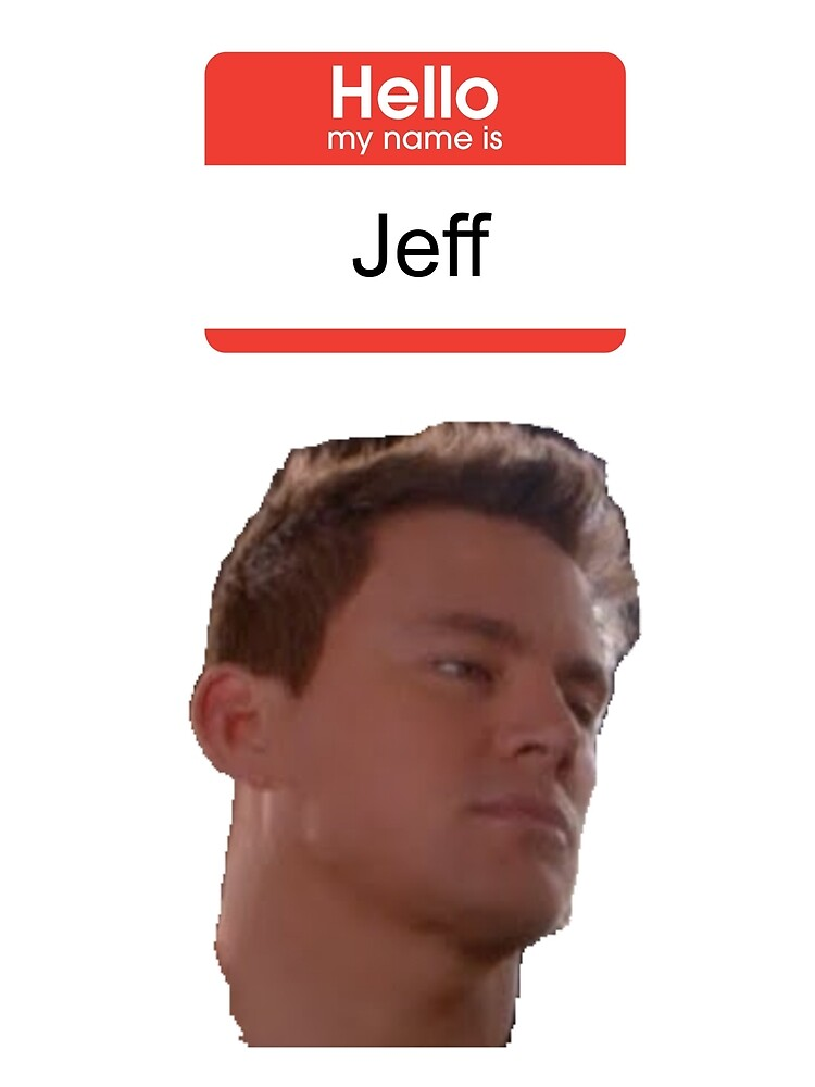 hello my name is jeff by farrier redbubble. Black Bedroom Furniture Sets. Home Design Ideas