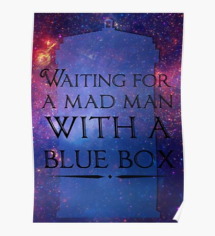 Waiting For A Mad Man With A Blue Box Poster