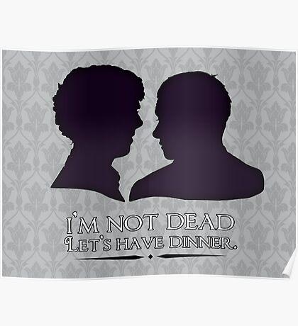 I'm Not Dead. Let's Have Dinner. Poster