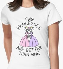 Two Princesses Are Better Than One - Lesbian, Sapphic Women's Fitted T-Shirt