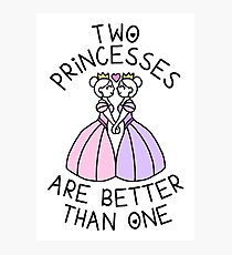 Two Princesses Are Better Than One - Lesbian, Sapphic Photographic Print