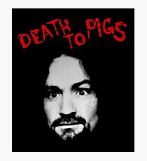 Charles Manson - Death To Pigs Photographic Print
