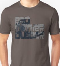 Bad Mother Dubber! T-Shirt