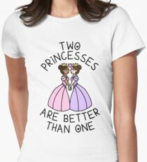 Two Princesses Are Better Than One T-Shirt