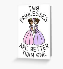 Two Princesses Are Better Than One Greeting Card
